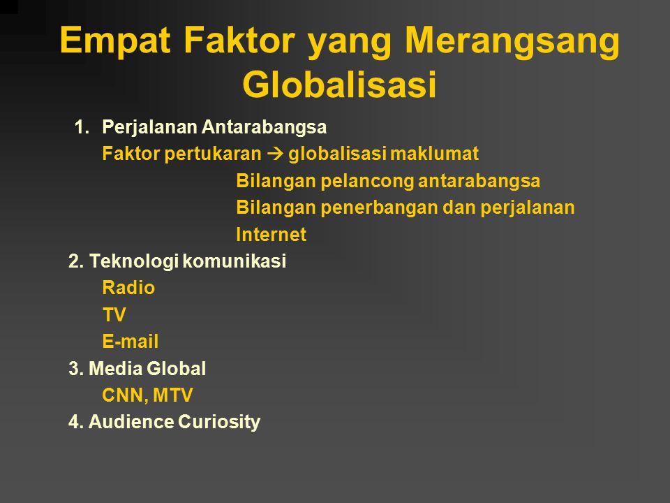 Empat Faktor yang Merangsang Globalisasi