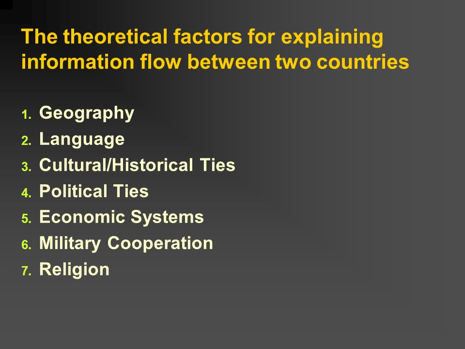 The theoretical factors for explaining information flow between two countries