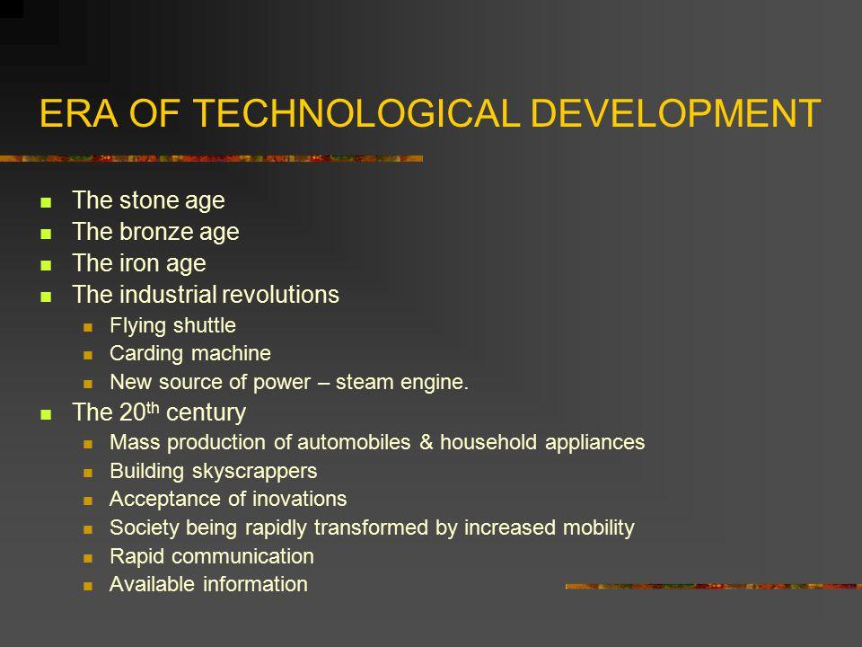 ERA OF TECHNOLOGICAL DEVELOPMENT