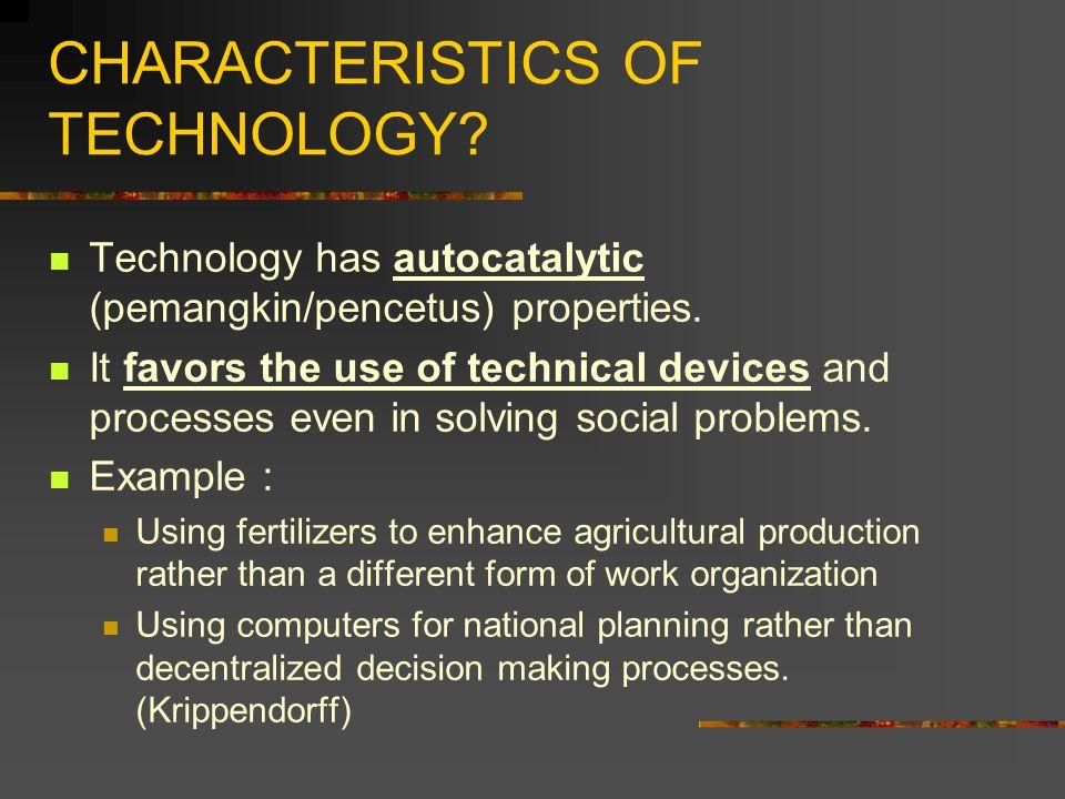 CHARACTERISTICS OF TECHNOLOGY
