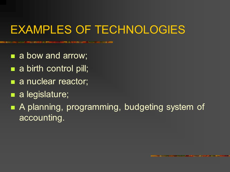 EXAMPLES OF TECHNOLOGIES