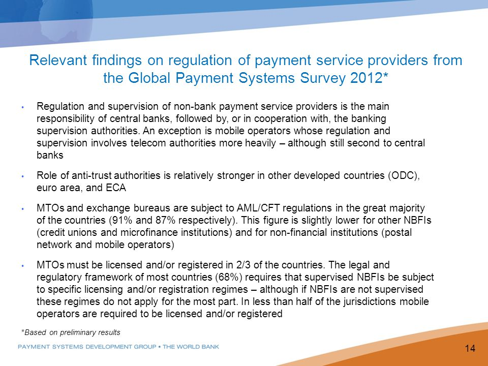 Relevant findings on regulation of payment service providers from the Global Payment Systems Survey 2012*