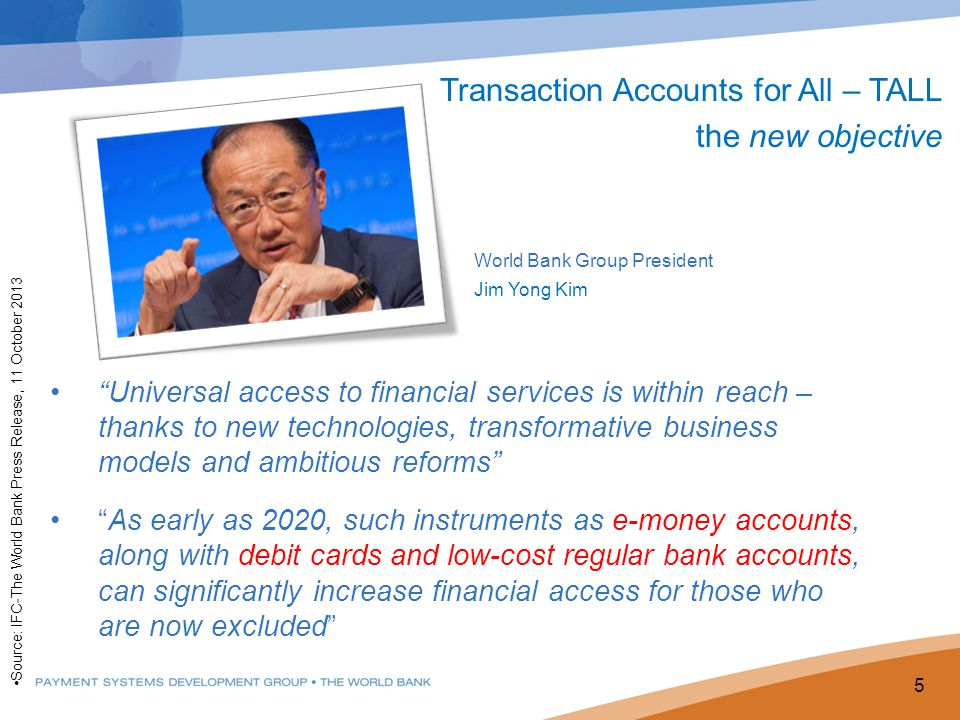Transaction Accounts for All – TALL the new objective