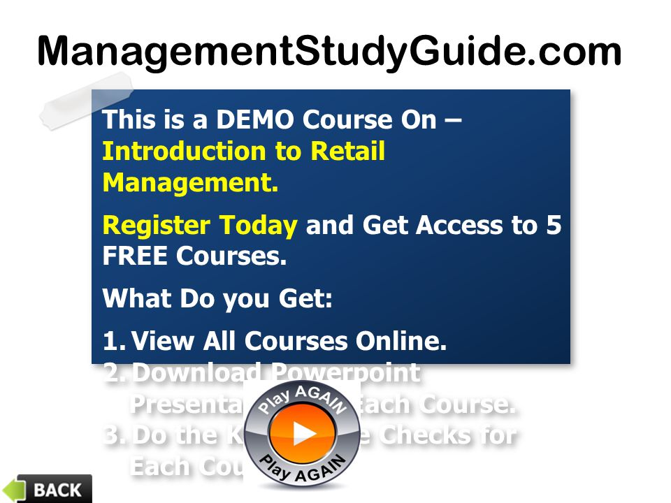 ManagementStudyGuide.com This is a DEMO Course On – Introduction to Retail Management. Register Today and Get Access to 5 FREE Courses.
