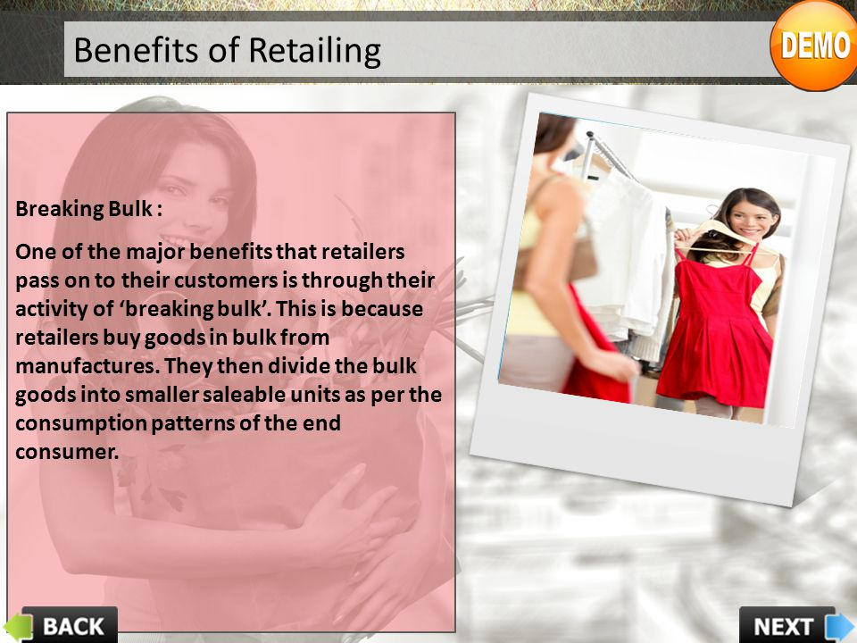 Benefits of Retailing Benefits to Customers Breaking Bulk :