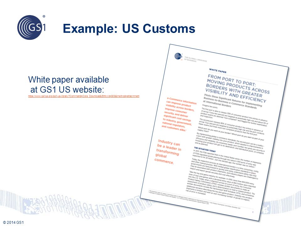 Example: US Customs White paper available at GS1 US website: