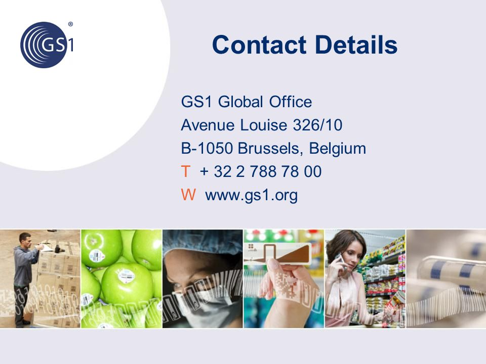 Contact Details GS1 Global Office Avenue Louise 326/10