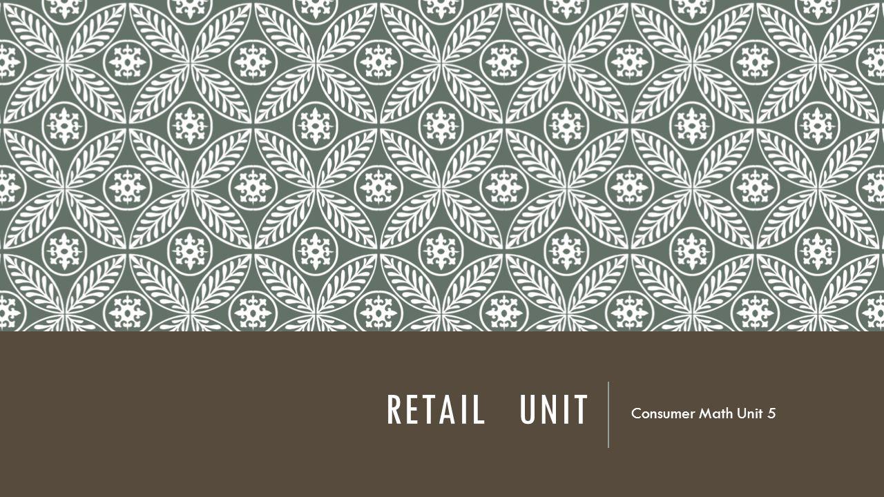 Retail Unit Consumer Math Unit 5