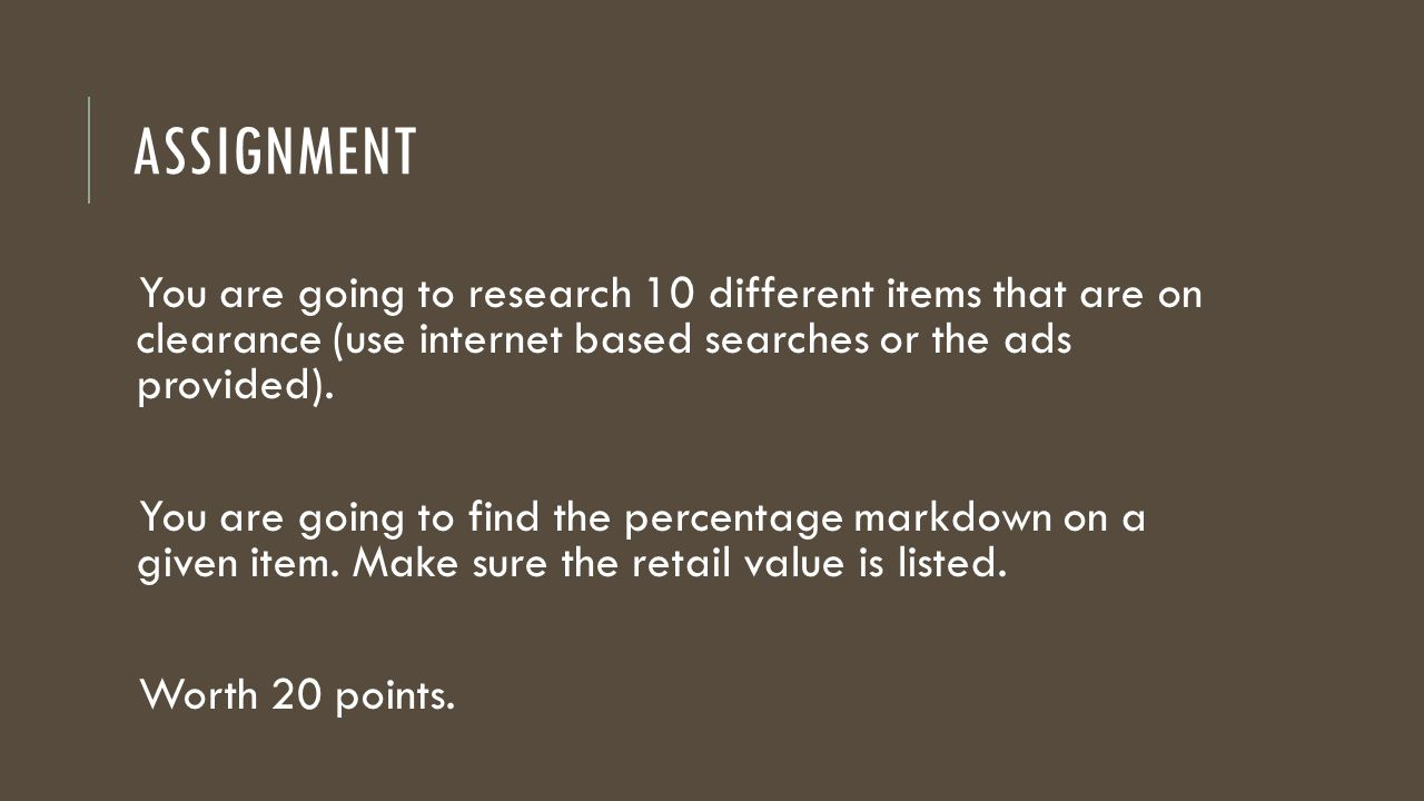 Assignment You are going to research 10 different items that are on clearance (use internet based searches or the ads provided).