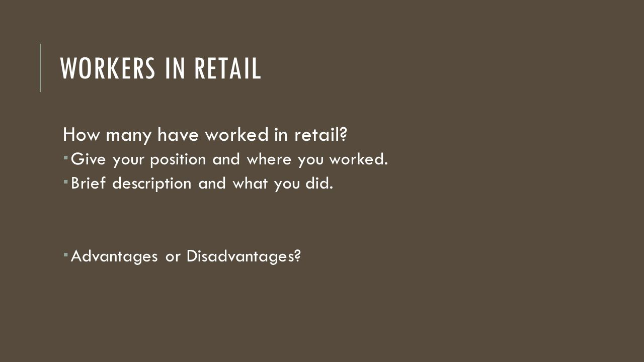 Workers in Retail How many have worked in retail