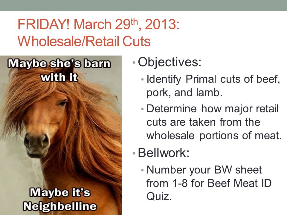 FRIDAY! March 29th, 2013: Wholesale/Retail Cuts