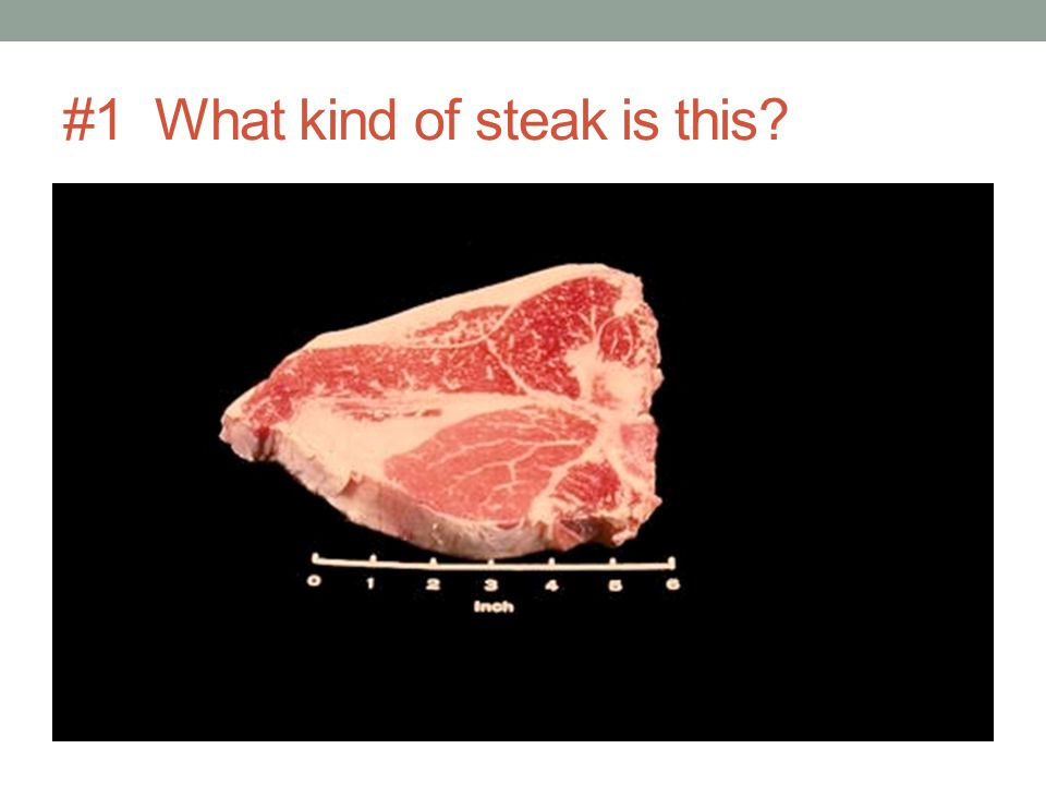#1 What kind of steak is this