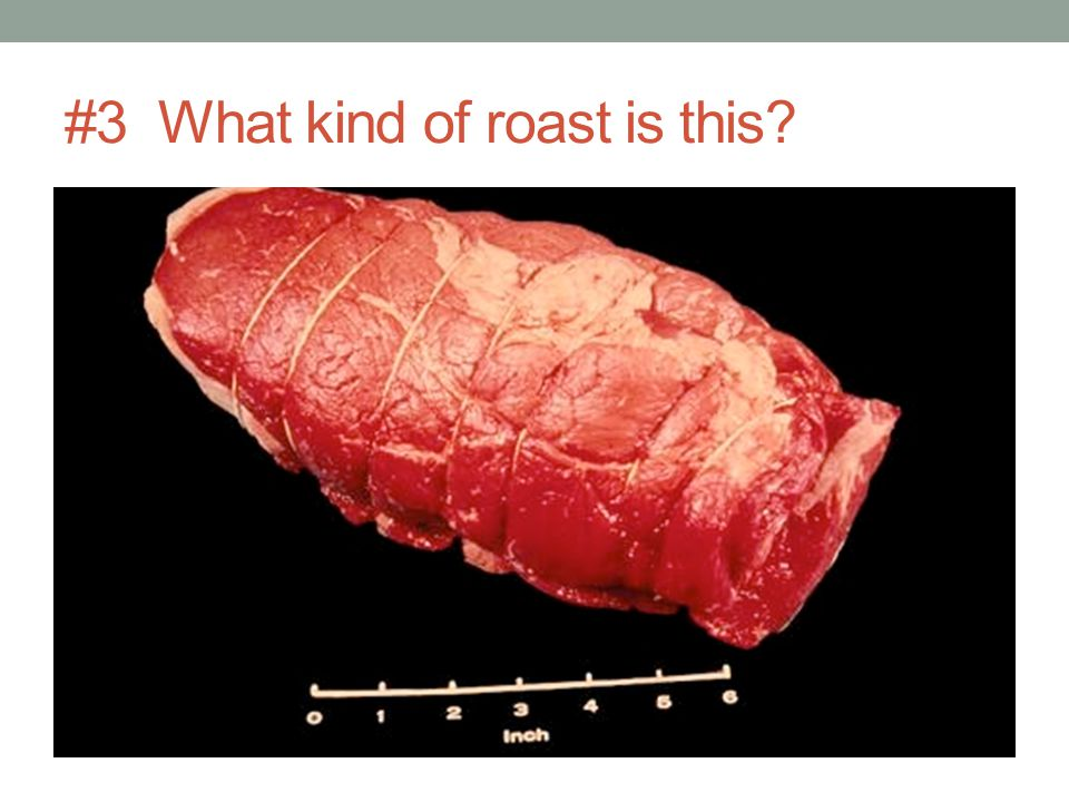 #3 What kind of roast is this