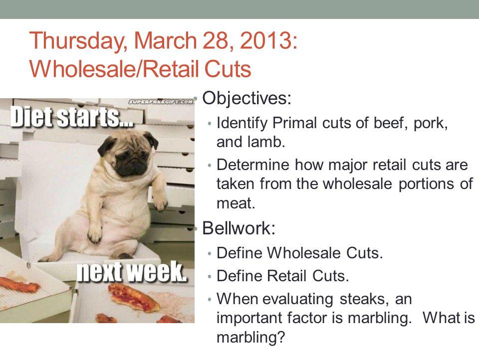 Thursday, March 28, 2013: Wholesale/Retail Cuts
