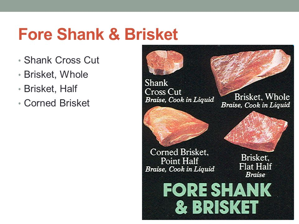 Fore Shank & Brisket Shank Cross Cut Brisket, Whole Brisket, Half