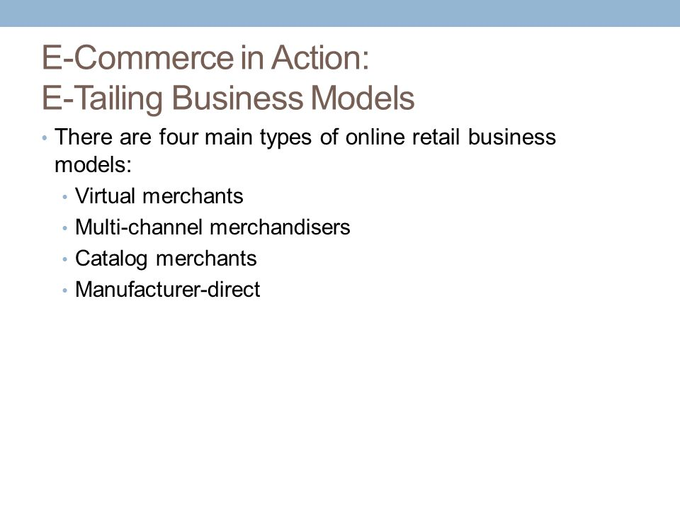 E-Commerce in Action: E-Tailing Business Models
