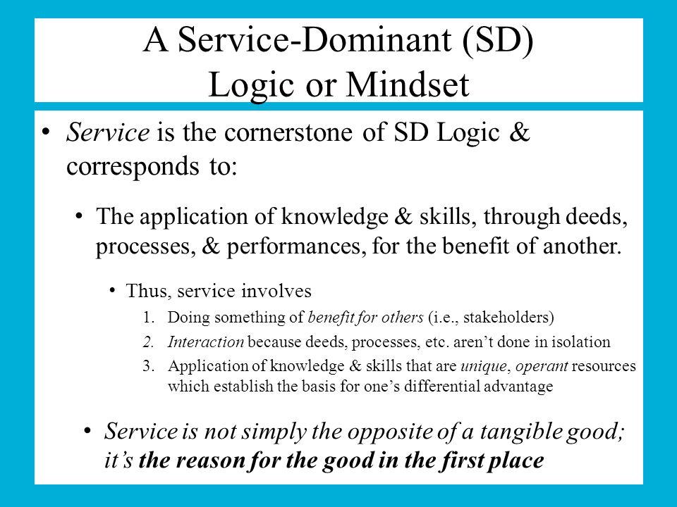 A Service-Dominant (SD) Logic or Mindset