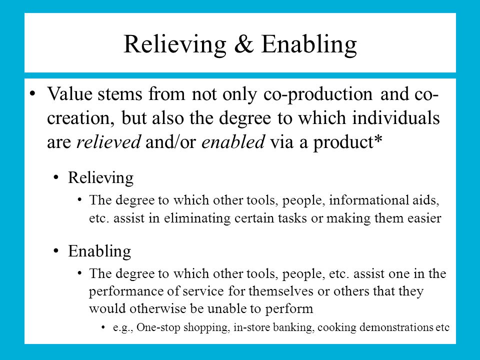 Relieving & Enabling