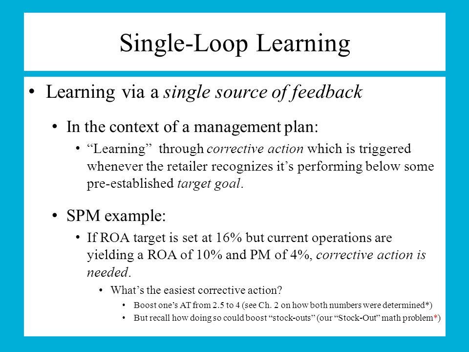 Single-Loop Learning Learning via a single source of feedback