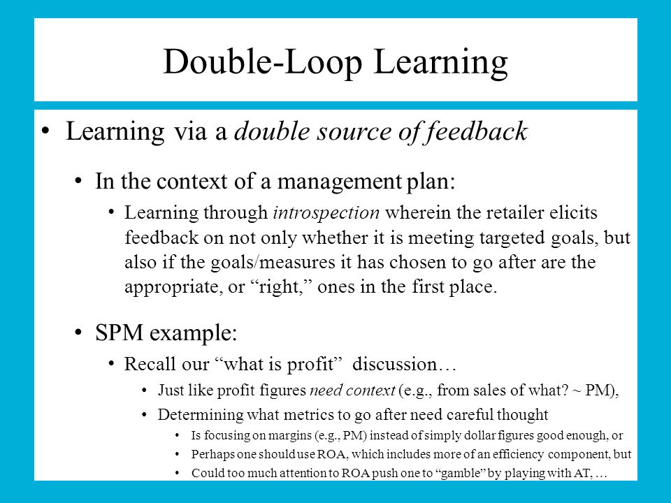 Double-Loop Learning Learning via a double source of feedback