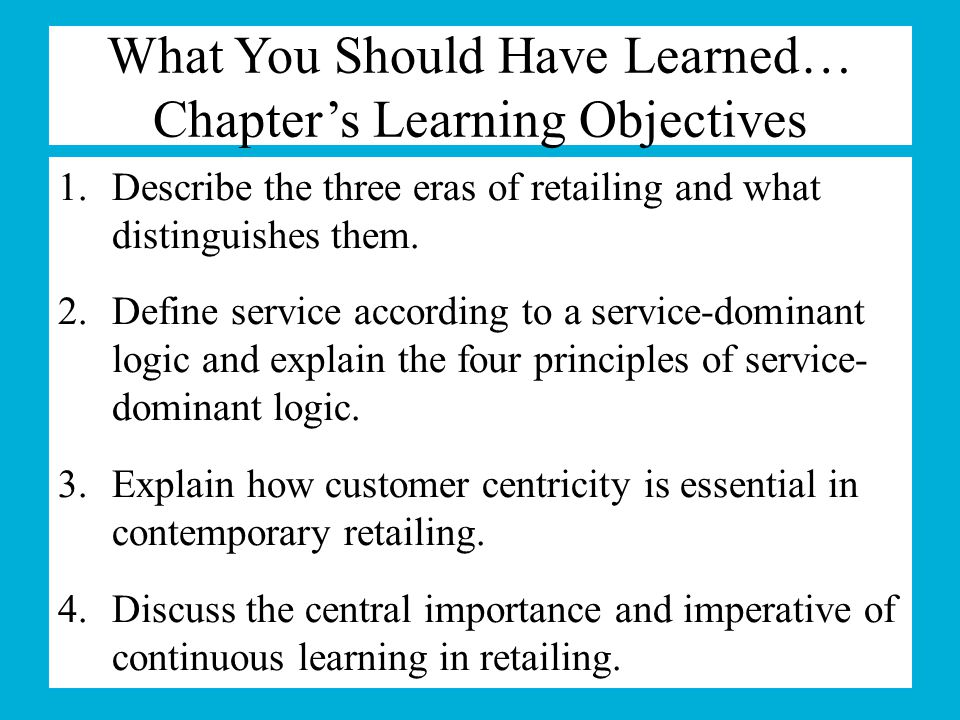 What You Should Have Learned… Chapter's Learning Objectives