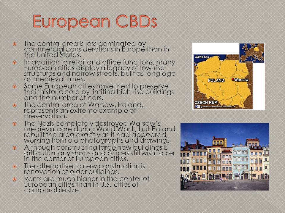 European CBDs The central area is less dominated by commercial considerations in Europe than in the United States.