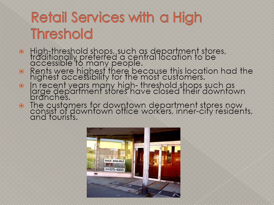 Retail Services with a High Threshold