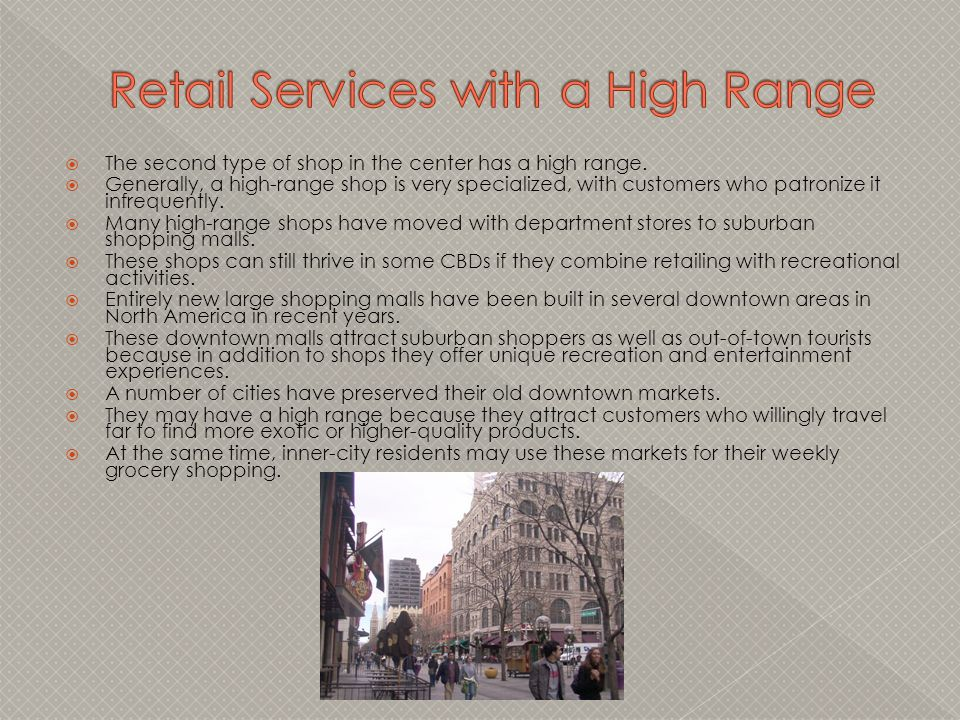 Retail Services with a High Range