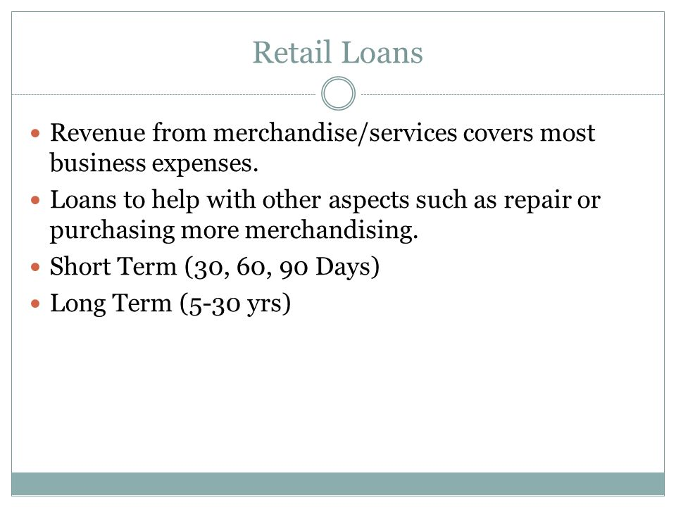 Retail Loans Revenue from merchandise/services covers most business expenses.