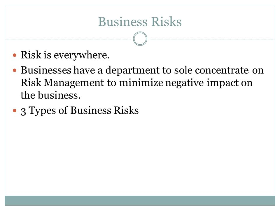 Business Risks Risk is everywhere.