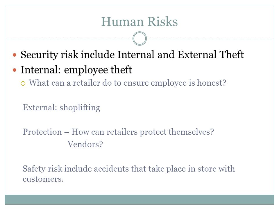 Human Risks Security risk include Internal and External Theft