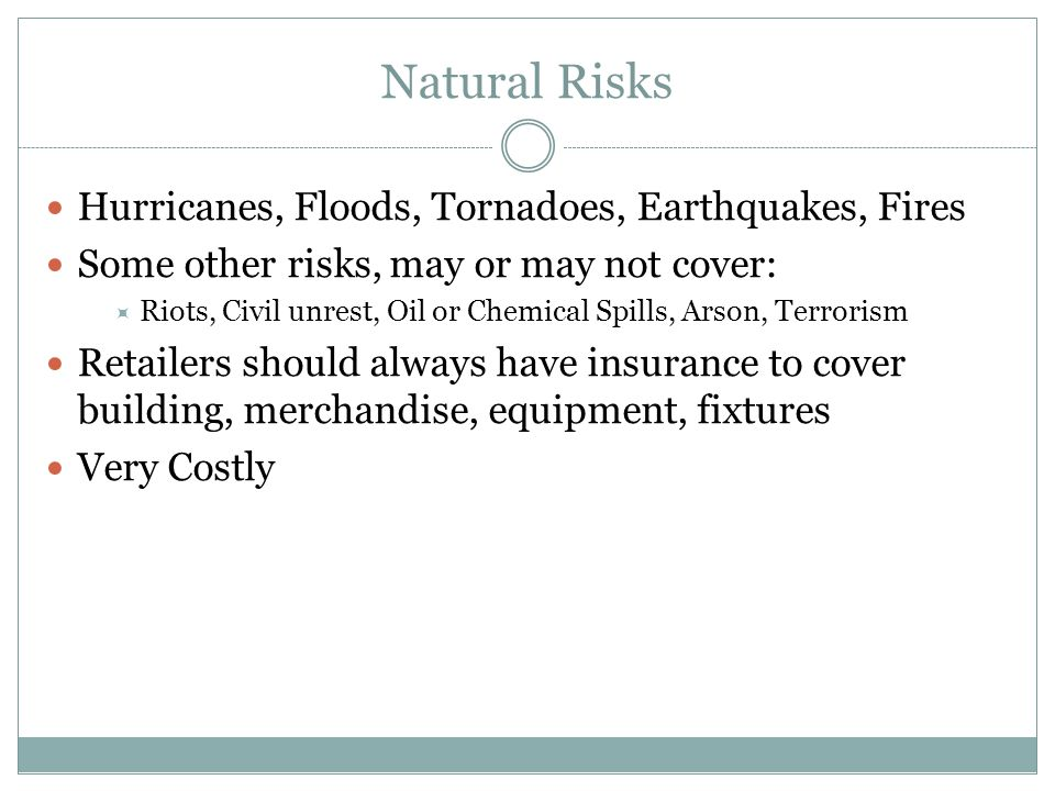 Natural Risks Hurricanes, Floods, Tornadoes, Earthquakes, Fires