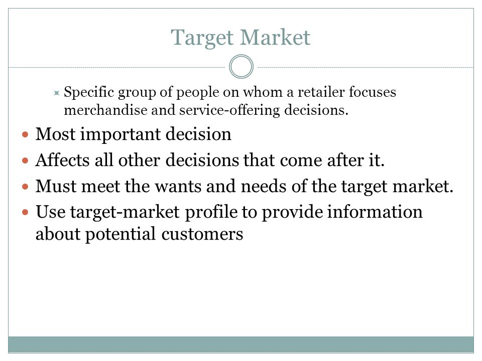 Target Market Most important decision