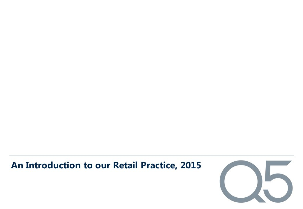 An Introduction to our Retail Practice, 2015