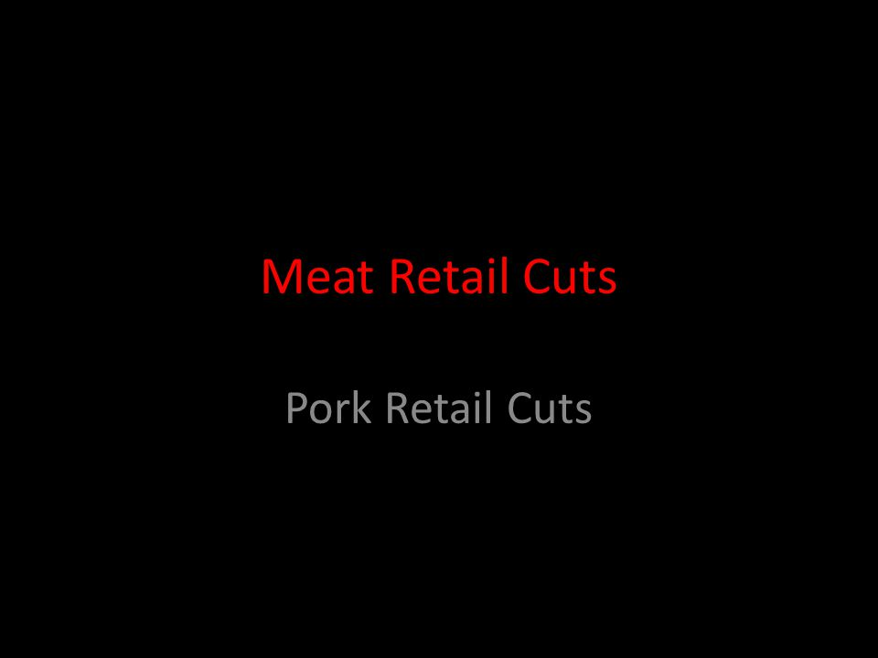 Meat Retail Cuts Pork Retail Cuts