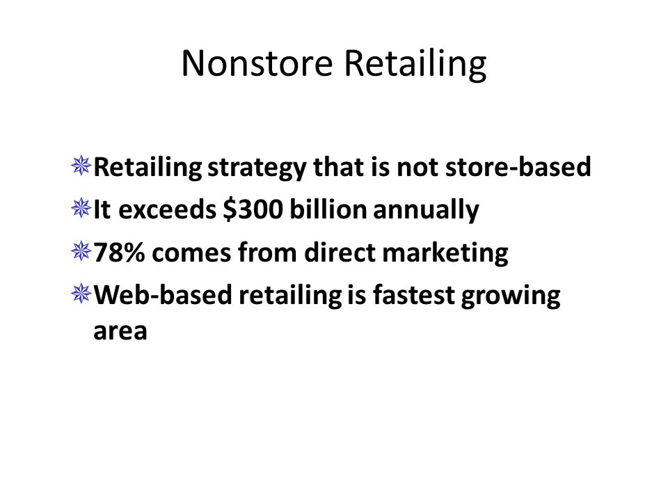 Nonstore Retailing Retailing strategy that is not store-based