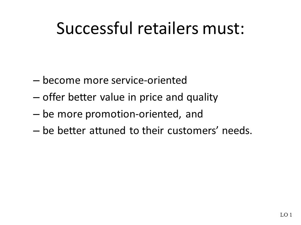 Successful retailers must: