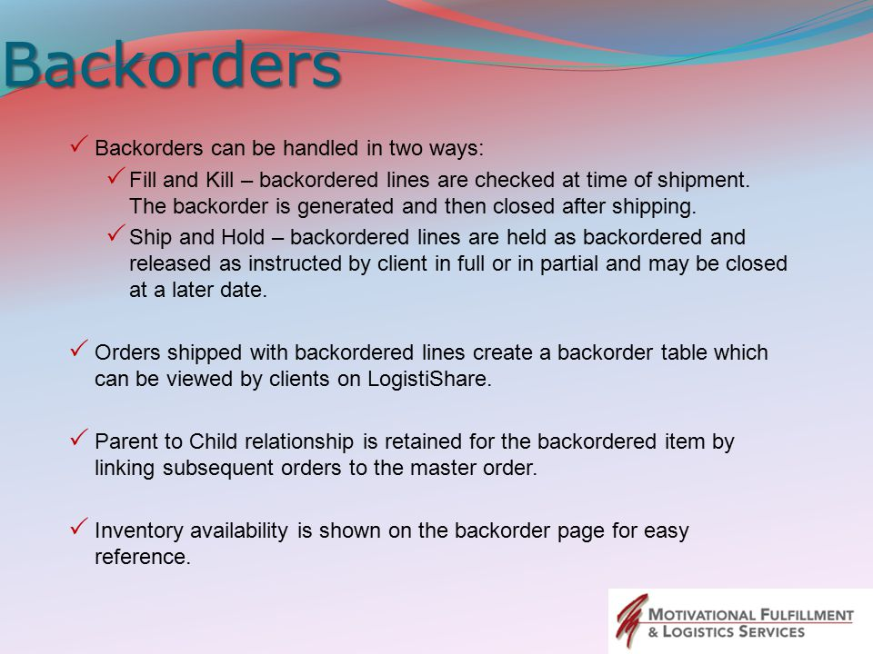 Backorders Backorders can be handled in two ways: