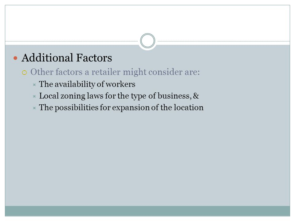 Additional Factors Other factors a retailer might consider are: