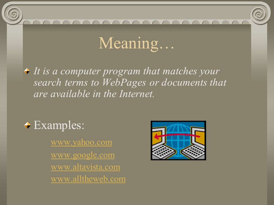 Meaning… Examples: www.yahoo.com