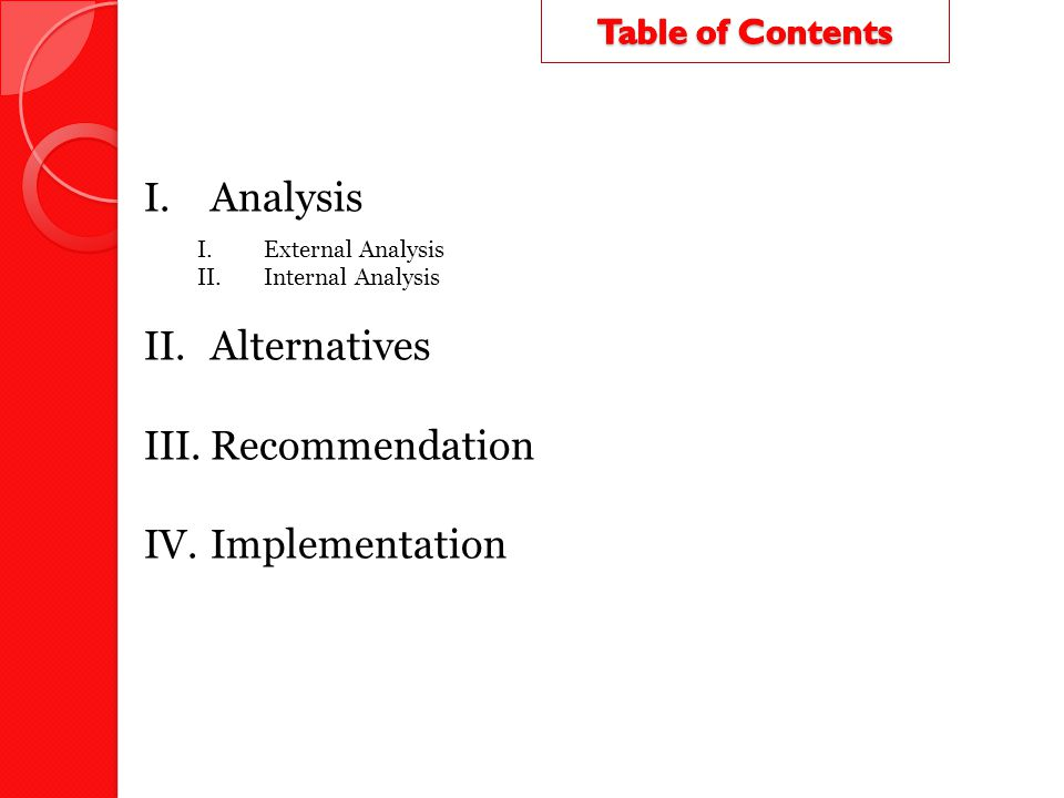 Analysis Alternatives Recommendation Implementation Table of Contents