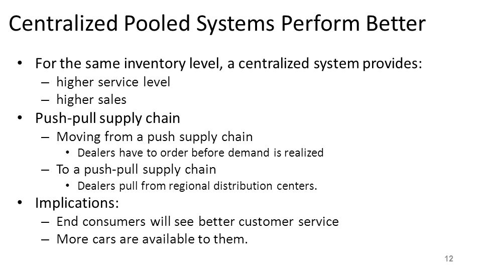 Centralized Pooled Systems Perform Better
