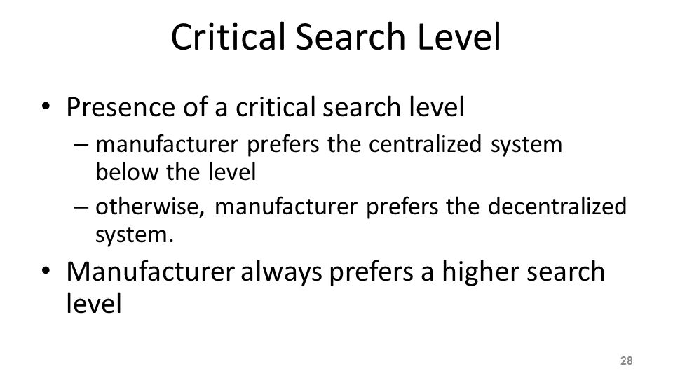 Critical Search Level Presence of a critical search level