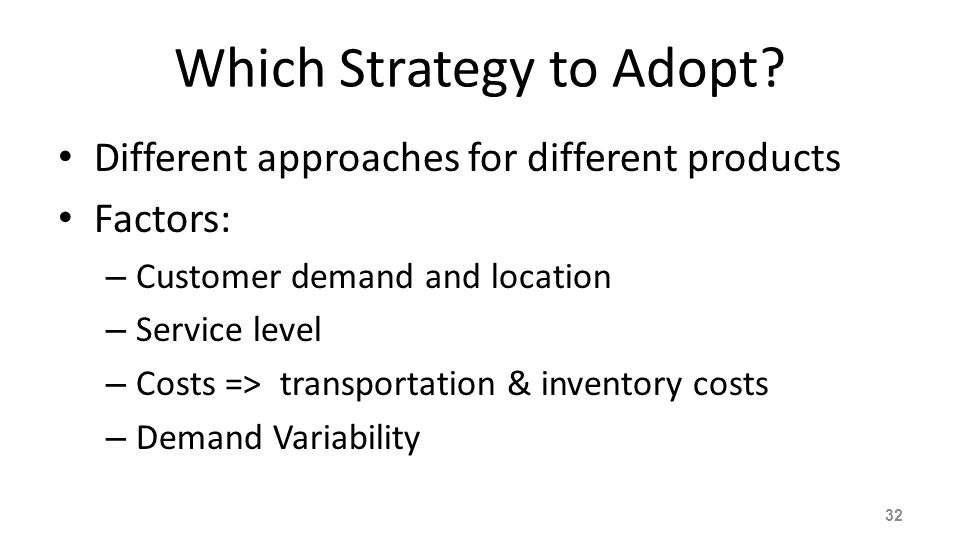 Which Strategy to Adopt