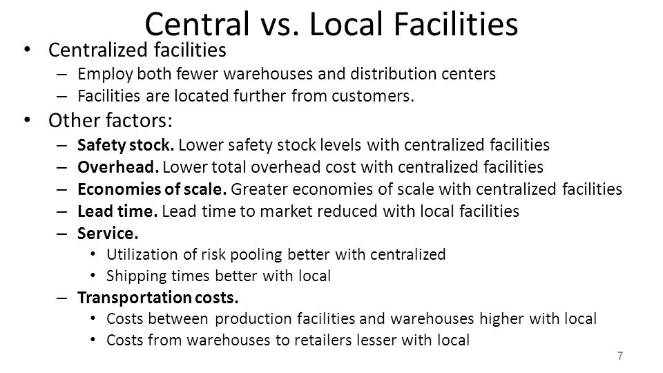 Central vs. Local Facilities