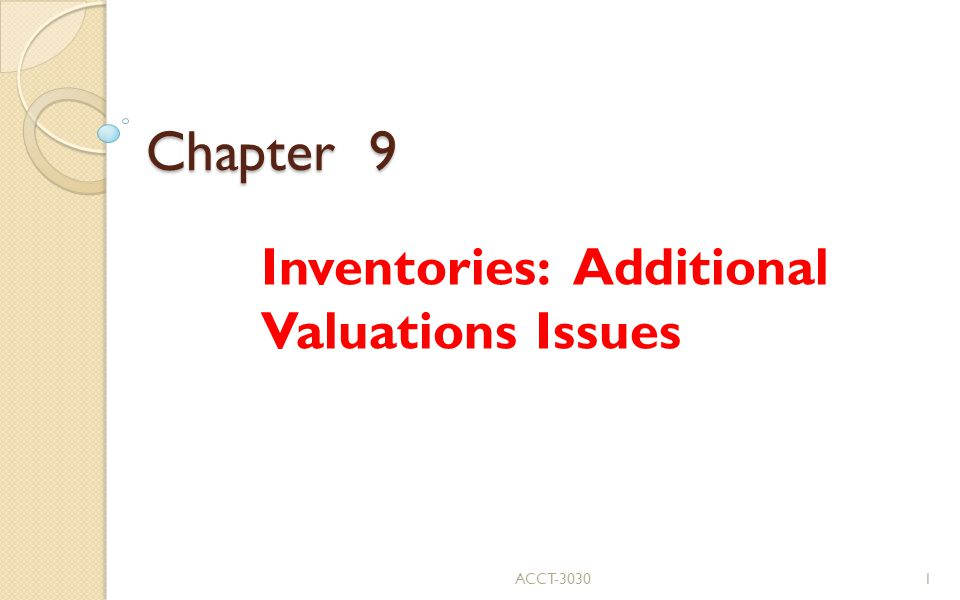 Inventories: Additional Valuations Issues
