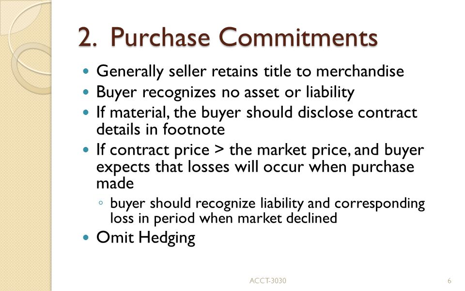 2. Purchase Commitments Generally seller retains title to merchandise