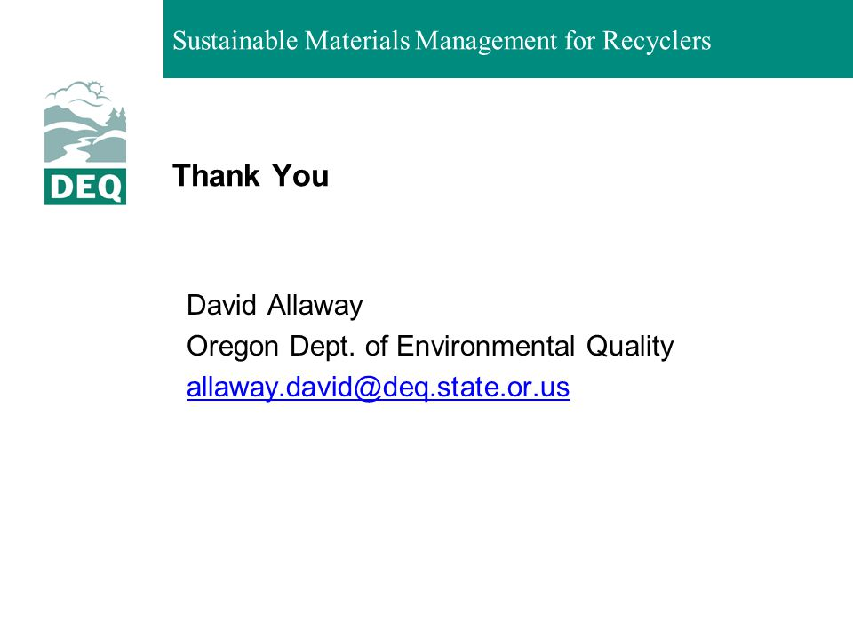 Thank You David Allaway Oregon Dept. of Environmental Quality allaway.david@deq.state.or.us