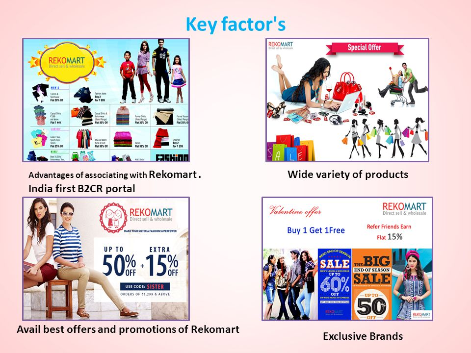 Key factor s Wide variety of products India first B2CR portal
