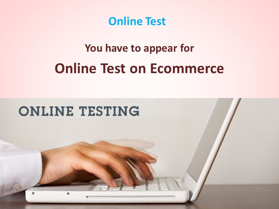 You have to appear for Online Test on Ecommerce